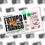 Montagem com a embalagem do produto Futuro Frango.
