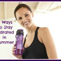 Tips to Stay Hydrated in Summer