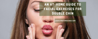 Facial exercises to reduce double chin