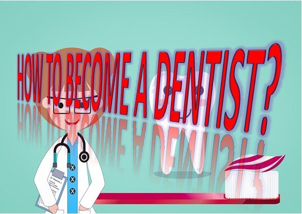 How to become a dentist?