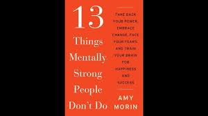 13 choses que les personnes fortes mentalement ne font pas