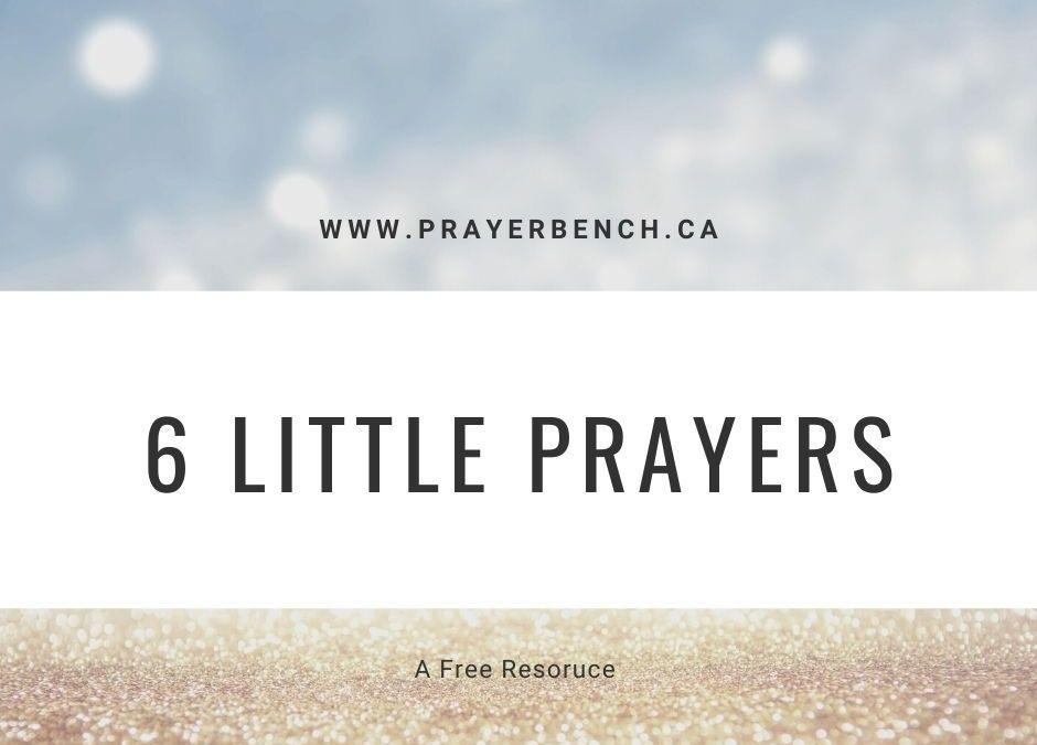 6 Little Prayers