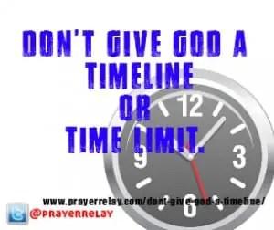 dont give god a timeline