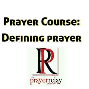 What makes prayer so defining?