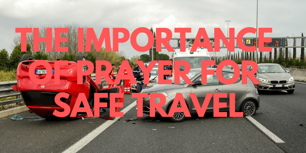 The Importance of Prayer for Safe Travel