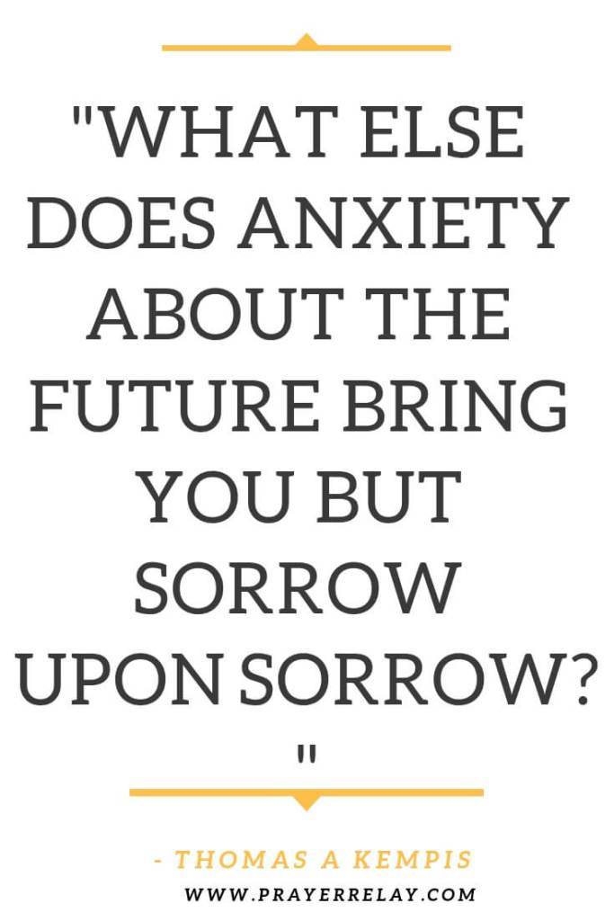 Thomas A Kempis anxiety quote
