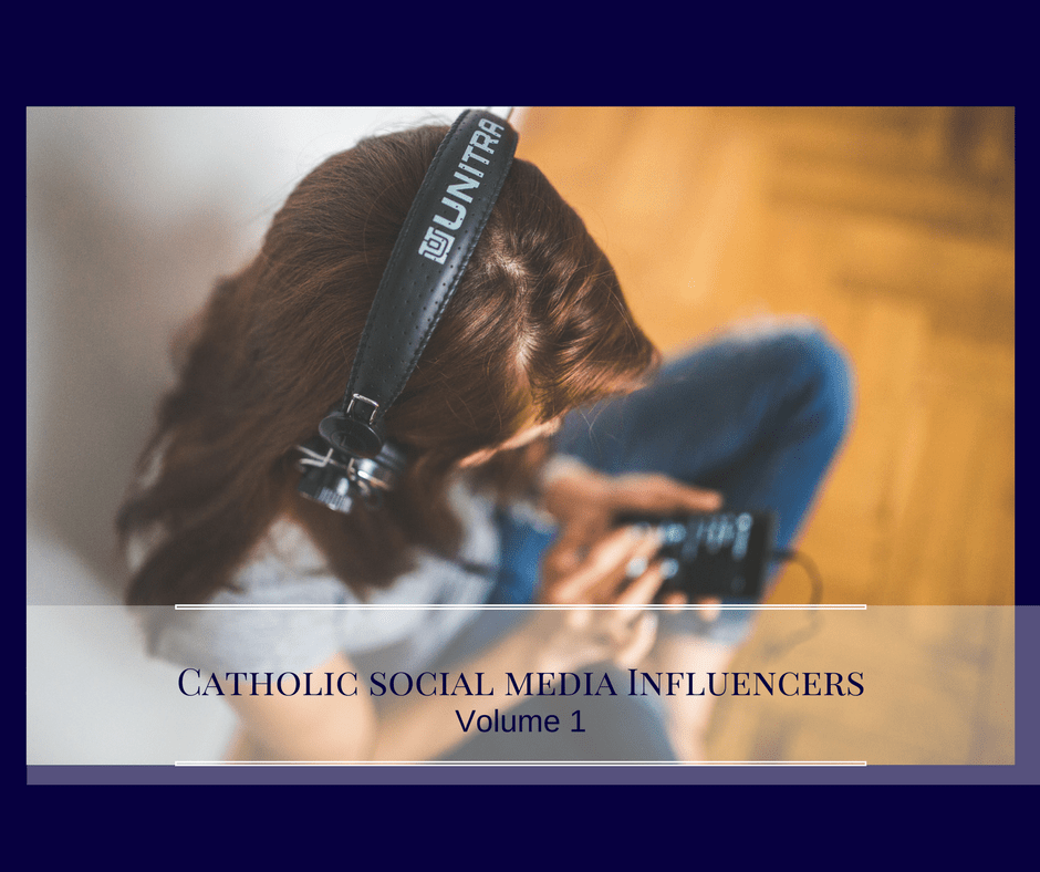 Catholic Social Media Influencers: Volume 1