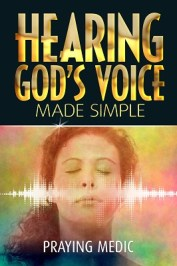 hearing god's voice made simple, praying medic