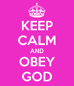 keep calm obey god