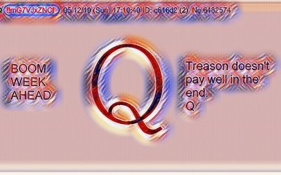 Qanon May 13 2019 – Boom Week Ahead