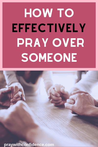 How To Pray Over Someone: Intercessory Prayer - Pray With ...