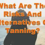 tanning_risks and alternatives