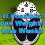how lose weight in one week