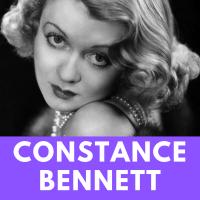 Constance Bennett - The Glamorous Hard Luck Gal