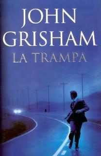 La trampa. John Grisham
