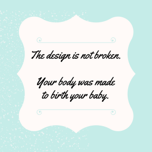 Birth – The design is not broken