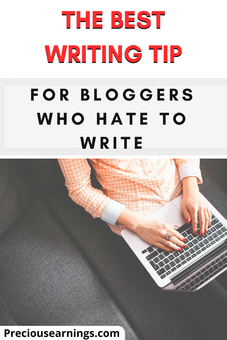the best writing tip for bloggers who hate to write