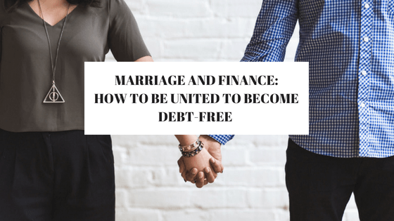 Marriage and Finances : How to be united to become debtfree