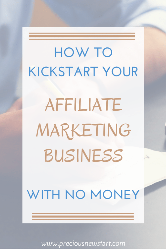 how to kickstart your affiliate marketing business with no money pin