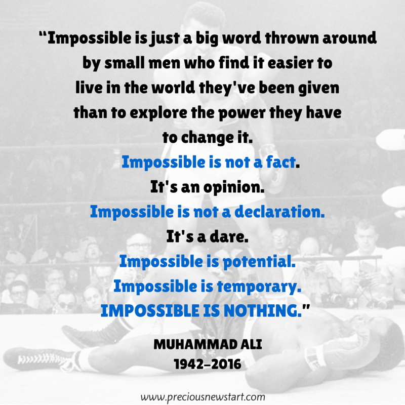 Impossible is just a big word thrown around by small men who find it easier to live in the world they've been given than to explore the power they have to change it. Impossible is not a fact. It's an opinion. Impossible is not a declaration. It's a dare. Impossible is potential. Impossible is temporary. Impossible is nothing.