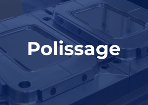 Polissage chez Precision IMS fabrication de moules et pièces complexes. Nos services