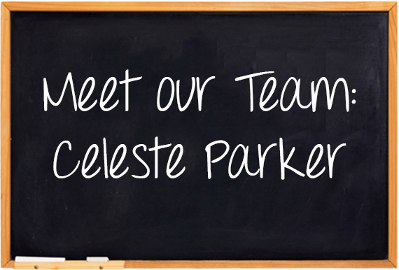 Meet Our Team: Celeste Parker