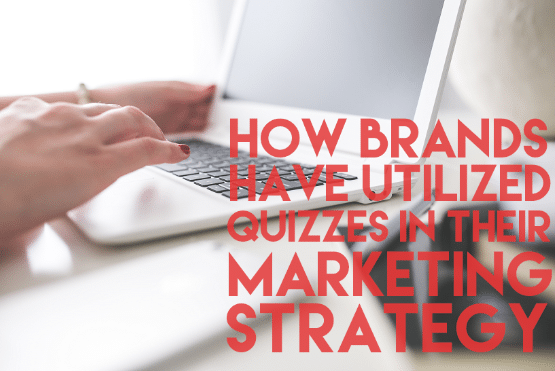 How To Use Quizzes in Your Marketing Strategy