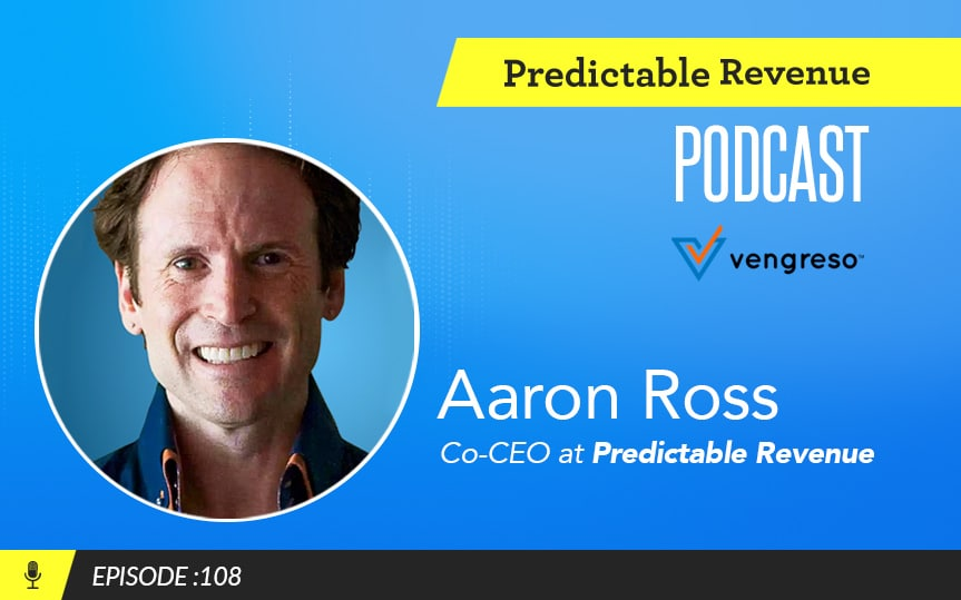 How to build a killer outbound sales team and avoid some common mistakes along the way with Aaron Ross