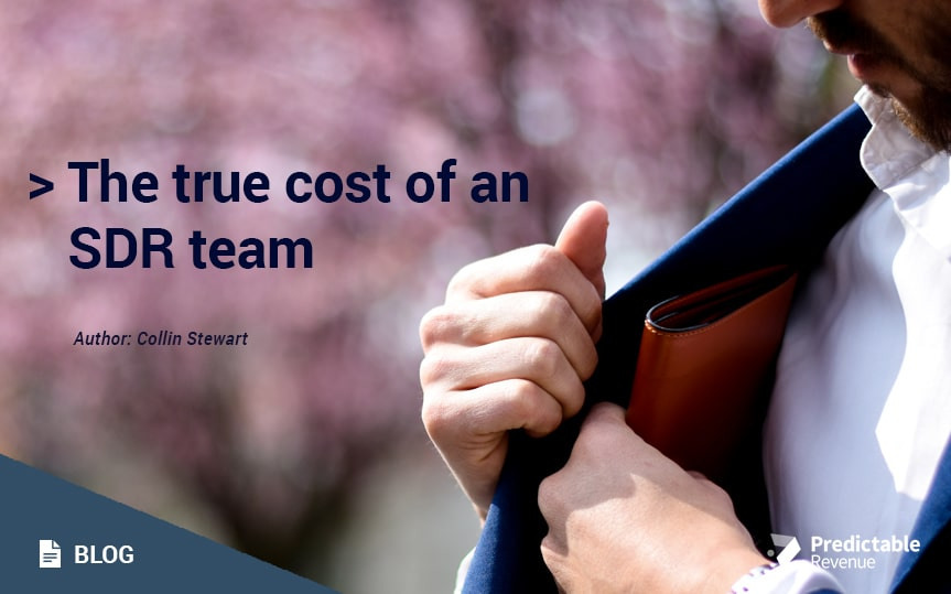 The True Cost of an SDR Team