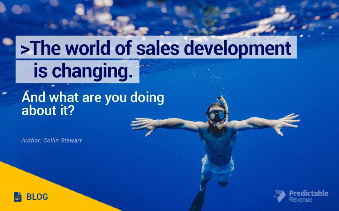 The World of Sales Development is Changing
