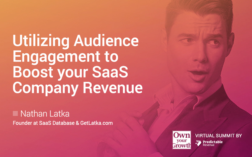 Utilizing Audience Engagement to Boost your SaaS Company Revenue