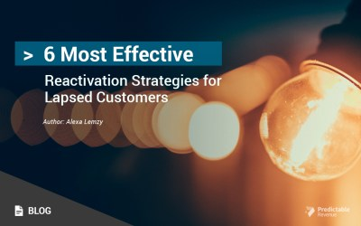 6 Most Effective Reactivation Strategies for Lapsed Customers