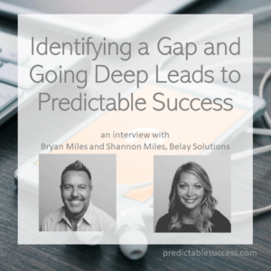 predictable success podcast - bryan miles shannon miles belay solutions