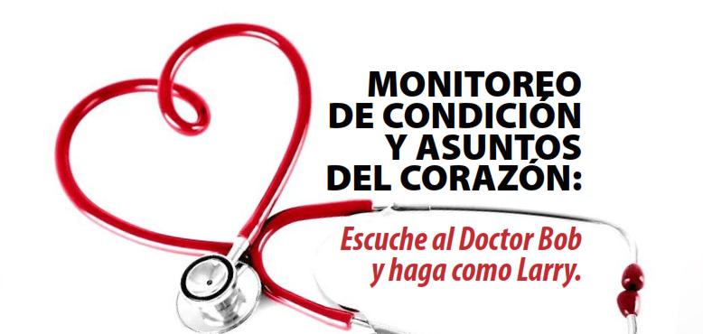 Monitoreo De Condición Y Asuntos Del Corazón: Escuche al Doctor Bob y haga como Larry