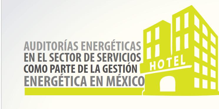 Auditorías Energéticas en el sector de servicios como parte de la gestión energética en México0 (0)