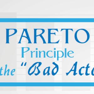"Pareto Principle And The ""Bad Actors"""