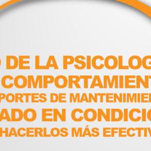 Uso De La Psicología Del Comportamiento En Reportes De Mantenimiento Basado En Condición Para Hacerlos Más Efectivos