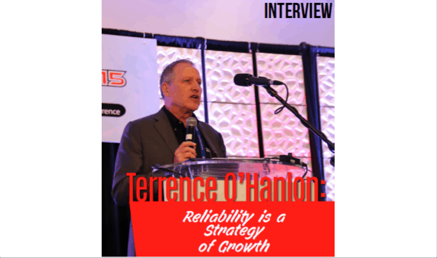 Terrence O'Hanlon: Reliability is a Strategy of Growth