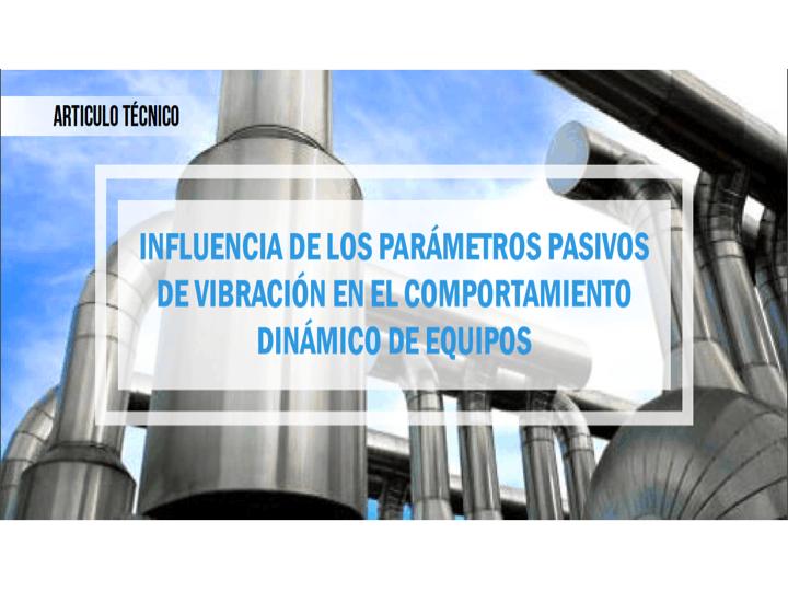 Influencia de los parámetros pasivos de vibración en el comportamiento dinámico de equipos