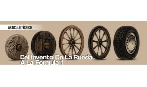 Del Invento de la Rueda a la Formula 1