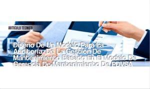 Diseño de un Modelo para la Auditoría de la Gestión de Mantenimiento Basado en el Modelo de Gerencia de Mantenimiento de PDVSA