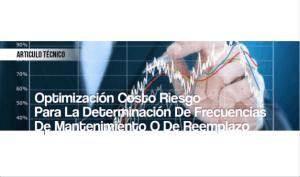 Optimización Costo Riesgo para la Determinación de Frecuencias de Mantenimiento o de Reemplazo