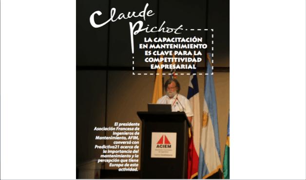 Claude Pichot: La Capacitación en Mantenimiento es Clave para la Competitividad Empresarial