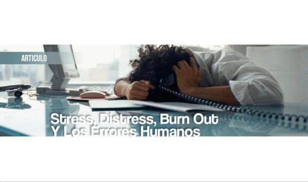 Stress, Distress, Burn Out y los Errores Humanos