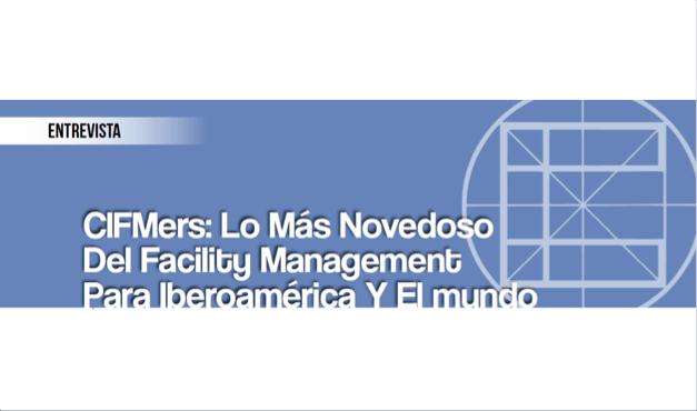 CIFMers: Lo más Novedoso del Facility Management para Iberoamérica y el Mundo