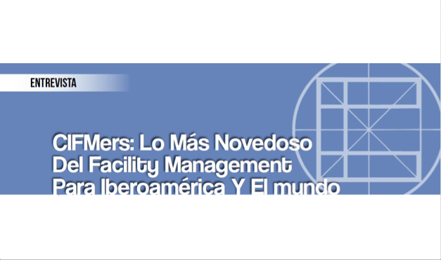 CIFMers: Lo más Novedoso del Facility Management para Iberoamérica y el Mundo0 (0)