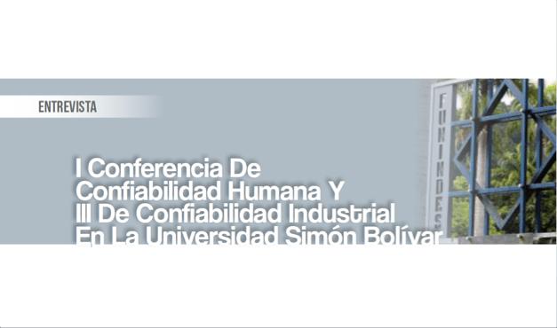 I Conferencia de Confiabilidad Humana y III de Confiabilidad Industrial en la Universidad Simón Bolívar