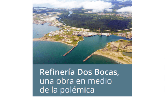 Refinería Dos Bocas, una obra en medio de la polémica
