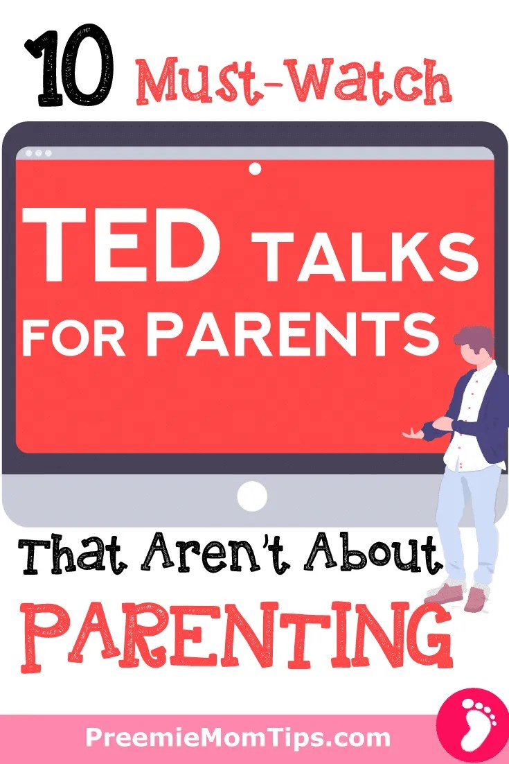 10 TED talks for parents that aren't about parenting (plus one that is!) that will inspire you and give you a set of tools to add to your parenting skills