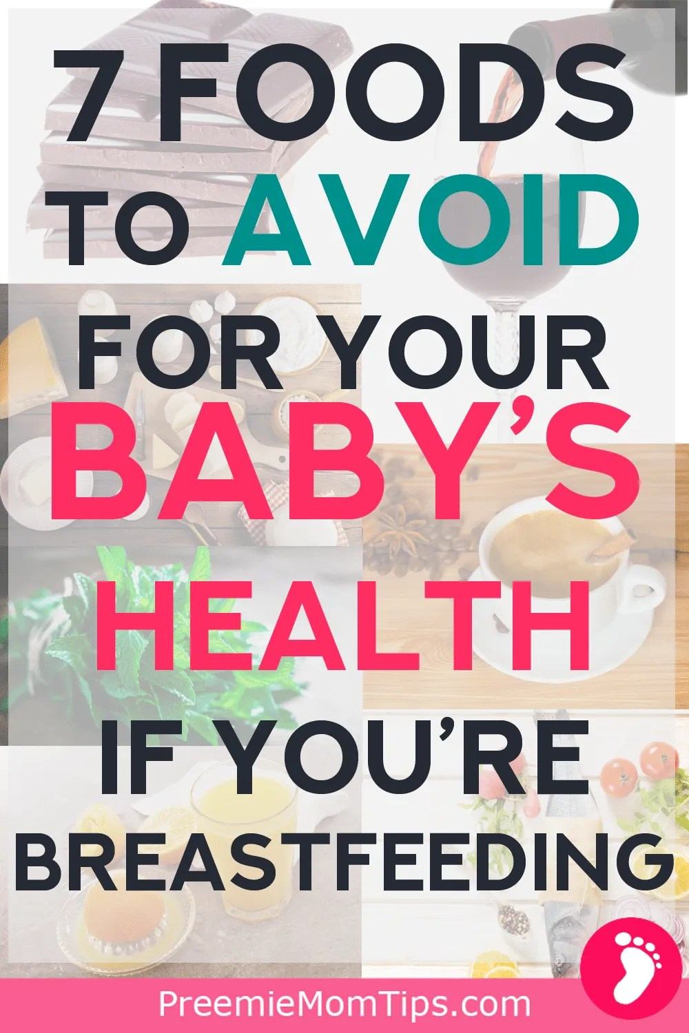 If you're breastfeeding your new baby, you might want to limit or avoid these 7 foods that could potentially hurt her. Here are the 7 foods to avoid while breastfeeding!